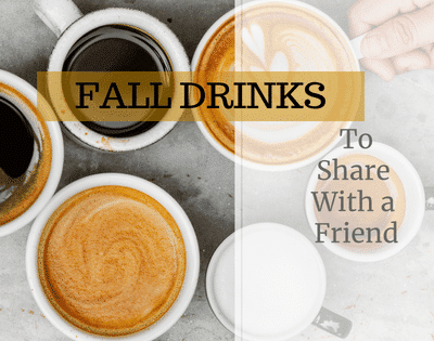 Fall Drinks to Share with a Friend | MySimpaticoLife.com