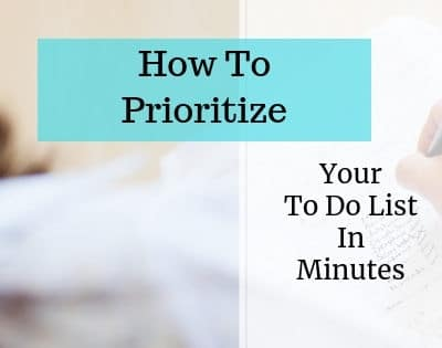 How to Prioritize Your To Do List in Minutes | MySimpaticoLife.com